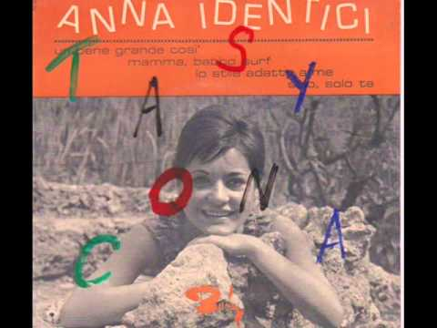 Anna Identici   solo,solo te LONELY,LONELY,LONELY ME