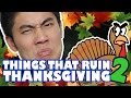 Things That Ruin Thanksgiving! pt.2