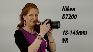 Nikon D7200 w/ AF-S 18-140mm VR Kit Lens - Review