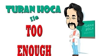 Turan Hoca - Too & Enough