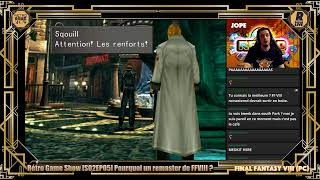 [Retro Game Show] S02EP05 : Final Fantasy VIII + Bloodstained Ritual of the Night
