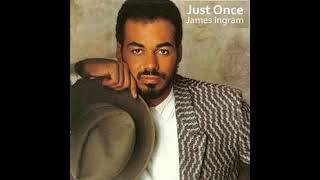 A Tribute To James Ingram Just Once