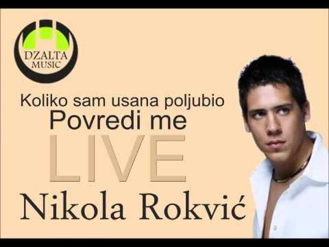 Nikola Rokvic - Koliko Sam Usana Poljubio, Povredi Me ( Live ) video