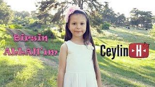 Ceylin-H   Birsin ALLAH 'ım -  Çocuk İlahileri