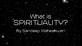What is Spirituality? By Sandeep Maheshwari (in Hindi)