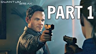 Quantum Break Walkthrough Part 1 - ACT, JUNCTION & EPISODE 1! (Xbox One Gameplay HD)