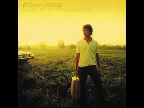 Matt Wertz - Day Forever Died