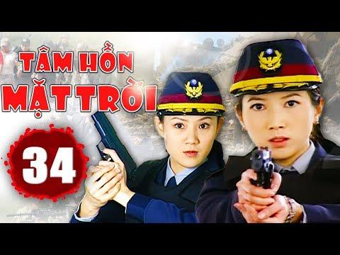 Tâm Hồn Mặt Trời - Tập 34   Phim Hình Sự Trung Quốc Hay Nhất 2018 - Thuyết Minh