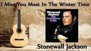 Watch Stonewall Jackson I Miss You Most In The Winter Time video