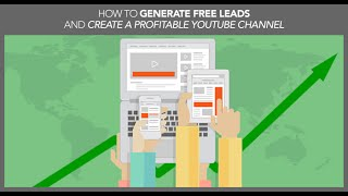 How To Generate Free YouTube Leads And Create A Profitable Channel
