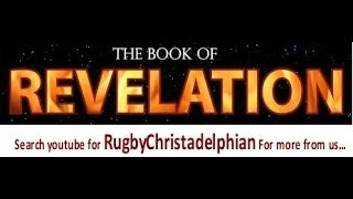 A verse by verse Study of the Apocalypse Part 13 Revelation 2:1-7 Christadelphians