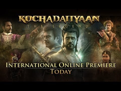 'Kochadaiiyaan - The Legend' INTERNATIONAL Online Premiere Today Only On ErosNow.com!