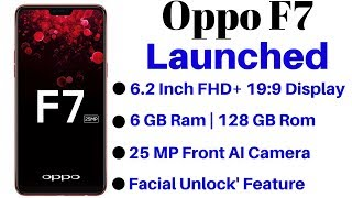 Oppo F7 Launched in India With 25-Megapixel Front Camera | Price, Specifications,Availability.
