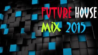 House & Future House Music Mix 2015 Deep House,Chill Out #74