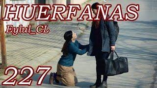 Huérfanas Capítulo 227 Español HD
