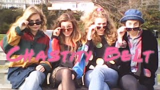 Chastity Belt 34 Cool Slut 34 Official Audio