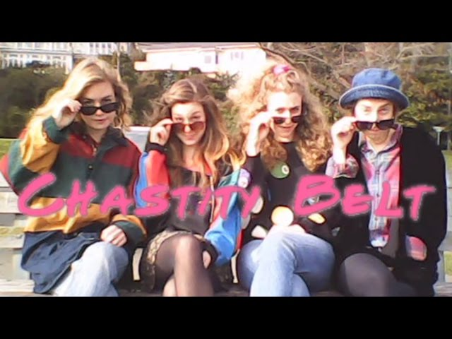 "Chastity Belt - ""Cool Slut"" [OFFICIAL VIDEO]"