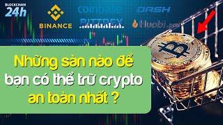 Những Sàn Trữ Crypto Currency An Toàn Nhất Hiện Nay | Blockchain 24h