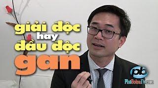 Sống Khỏe với Dr. Wynn: Vitamin, thuốc bổ - Giải độc hay đầu độc gan?