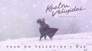 Vaan on Valentine's Day Kaatru Veliyidai