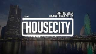 Arizon ft. Cassie Sutton - Fighting Sleep