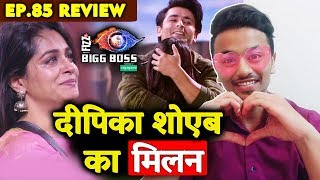 Dipika FINALLY Meets Her Husband Shoaib Ibrahim | Emotional Entry | Bigg Boss 12 Ep. 85 Review