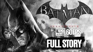 BATMAN: ARKHAM CITY All Cutscenes (Game Movie) 4K 60FPS Ultra HD