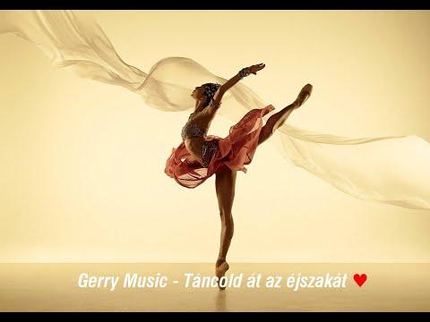 Gerry Music  -  Táncold át Az éjszakát (Official Music Video)