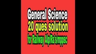General science 20ques &solution for Railway Alp/Ras pre/mppsc forest/Mp ari
