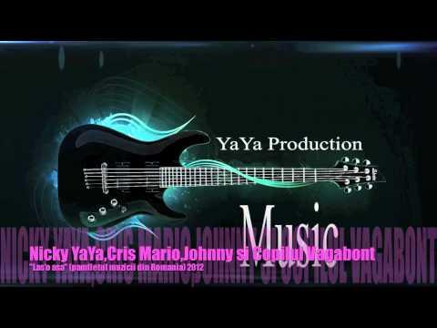 Sonerie telefon » Nicky YaYa,Cris Mario,Johnny si Copilul Vagabont – Las'o asa (Pamfletul muzicii din Romania)