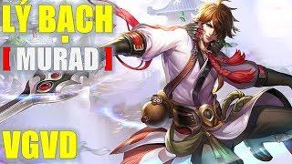 Cân Team cùng Vị tướng có lối chơi ảo diệu nhất Vương Giả Vinh Diệu: Lý Bạch (Murad Liên Quân)