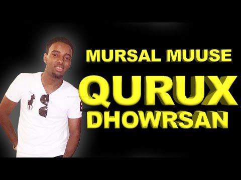 MURSAL MUUSE (QURUX DHOWRSAN) 2016 HD thumbnail