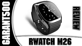 RWATCH M26 Полный обзор смарт часов с приятным ценником!