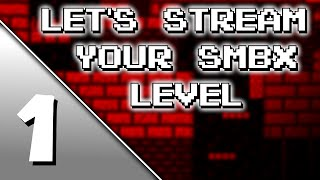 Let's Stream 'Your' SMBX Level - 01