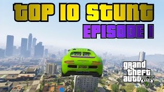 GTA 5 - TOP 10 stunt episode I Insane stunts !
