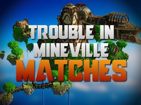 Trouble in Mineville - Random Matches #1