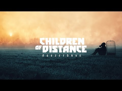 Children of Distance - Összetörve ft. ReBecca