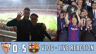 SEVILLA 0-5 BARCELONA | VLOG | FOOTBALL SHOW Copa Del Rey 2018