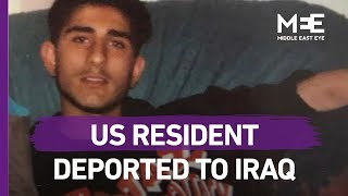 Video: US resident dies after deportation to Iraq - MEE