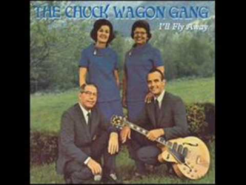Chuck Wagon Gang - When the roll is called up yonder