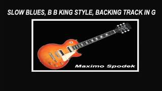 SLOW BLUES, B B KING STYLE, BACKING TRACK IN G