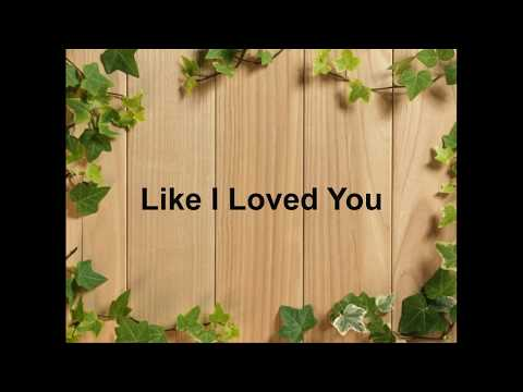 Brett Young - Like I Loved You - Lyrics - YouTube - 1080