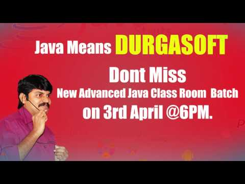 New Adv.Java Class Room Batch on 3rd April @ 6:00PM by Durga