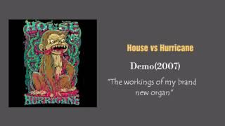 Watch House Vs Hurricane The Workings Of My Brand New Organ video