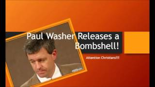 Attention Christians! Paul Washer Releases a Bombshell!!