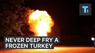 Never deep-fry a frozen turkey