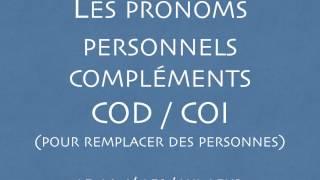 Pronoms personnels compléments COD COI - LE / LA / L' / LES / LUI / LEUR