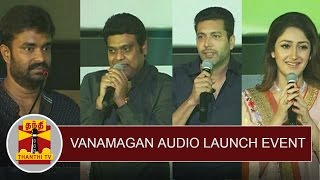 Vanamagan Audio Launch Event | Jayam Ravi | Madhan Karky | Harris Jayaraj | Sayyeshaa Saigal