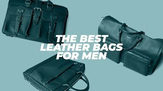 Best LEATHER BAGS for men? (NOT sponsored) My favorite weekender bag and briefcases