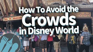 How To OUTSMART the Crowds in Disney World!